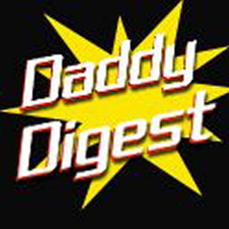 Daddy DigestDaddy Digest